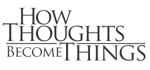 law-of-attraction-how-thoughts-become-things